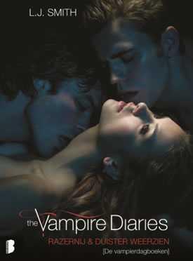 Vampire Diaries: Razernij & Duister Weerzien - L.J.Smith